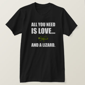 All You Need Is Love And A Lizard T-Shirt