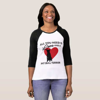 All You Need is Love and a Pit Bull Terrier T-Shirt