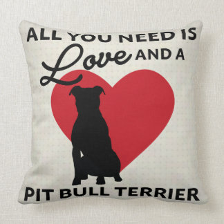 All You Need is Love and a Pit Bull Terrier Throw Pillow
