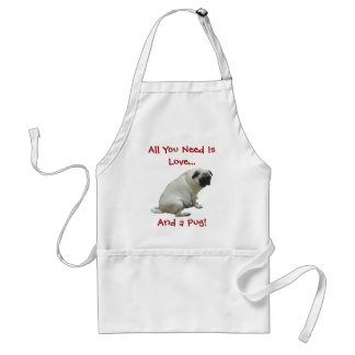 All You Need Is Love...And a Pug! Standard Apron