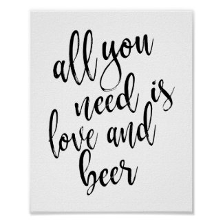 All You Need is Love and Beer 8x10 Sign