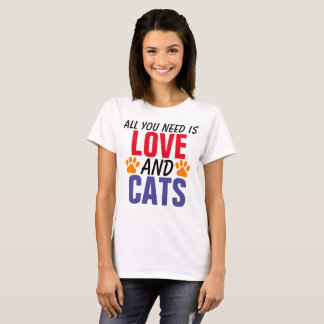 ALL YOU NEED IS LOVE AND CATS T-shirts, Funny T-Shirt