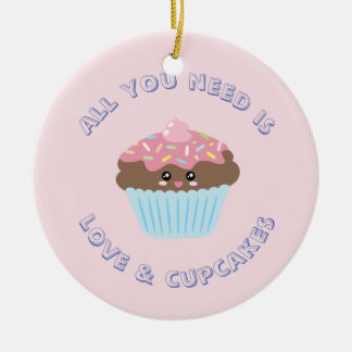 All You Need Is Love And Cupcakes Christmas Ceramic Ornament