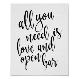 All you Need is Love and Open Bar 8x10 Sign