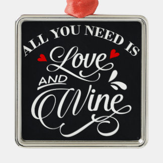 All You Need is Love and Wine Chalkboard Metal Ornament