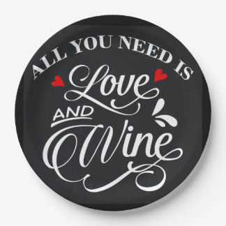 All You Need is Love and Wine Chalkboard Paper Plate