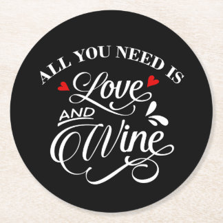 All You Need is Love and Wine Chalkboard Round Paper Coaster
