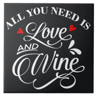 All You Need is Love and Wine Chalkboard Tile