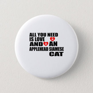 ALL YOU NEED IS LOVE APPLEHEAD SIAMESE CAT DESIGNS 2 INCH ROUND BUTTON