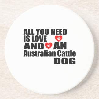 ALL YOU NEED IS LOVE Australian Cattle Dog DOGS DE Coaster