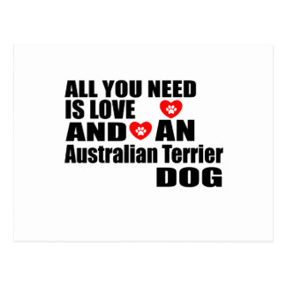 ALL YOU NEED IS LOVE Australian Terrier DOGS DESIG Postcard