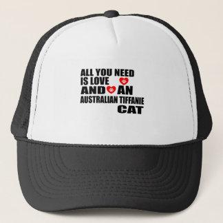ALL YOU NEED IS LOVE AUSTRALIAN TIFFANIE CAT DESIG TRUCKER HAT