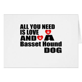 ALL YOU NEED IS LOVE Basset Hound DOGS DESIGNS Card