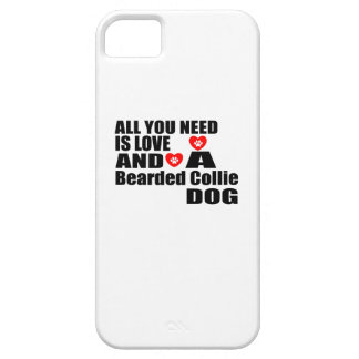 ALL YOU NEED IS LOVE Bearded Collie DOGS DESIGNS Case For The iPhone 5