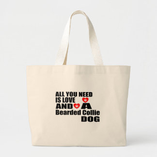 ALL YOU NEED IS LOVE Bearded Collie DOGS DESIGNS Large Tote Bag
