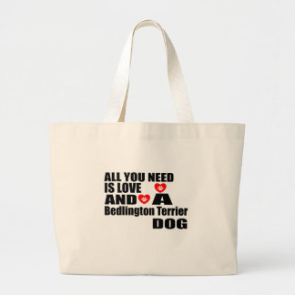 ALL YOU NEED IS LOVE Bedlington Terrier DOGS DESIG Large Tote Bag