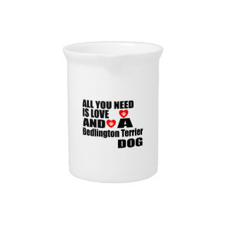 ALL YOU NEED IS LOVE Bedlington Terrier DOGS DESIG Pitcher