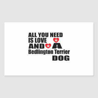 ALL YOU NEED IS LOVE Bedlington Terrier DOGS DESIG Sticker