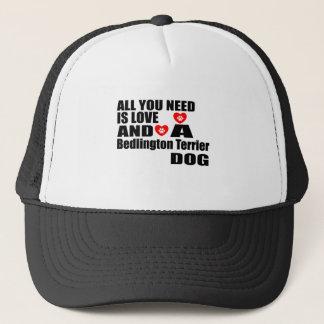 ALL YOU NEED IS LOVE Bedlington Terrier DOGS DESIG Trucker Hat