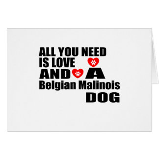 ALL YOU NEED IS LOVE Belgian Malinois DOGS DESIGNS Card