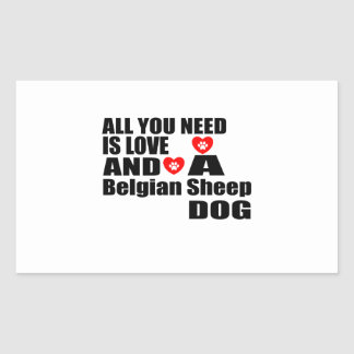 ALL YOU NEED IS LOVE Belgian Sheepdog DESIGNS Sticker