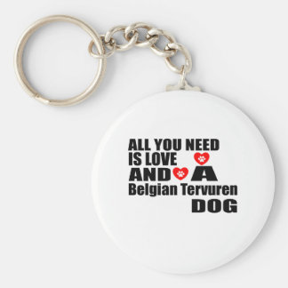 ALL YOU NEED IS LOVE Belgian Tervuren DOGS DESIGNS Keychain