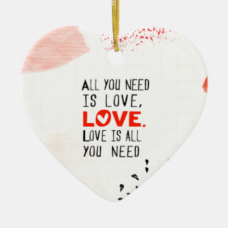 All You Need Is Love Ceramic Ornament