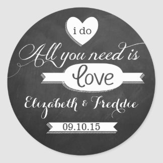 All You Need Is Love Chalkboard Wedding Collection Round Sticker