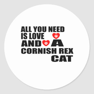 ALL YOU NEED IS LOVE CORNISH REX CAT DESIGNS CLASSIC ROUND STICKER