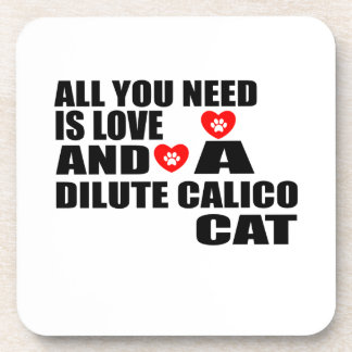 ALL YOU NEED IS LOVE DILUTE CALICO CAT DESIGNS COASTER
