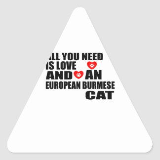 ALL YOU NEED IS LOVE EUROPEAN BURMESE CAT DESIGNS TRIANGLE STICKER