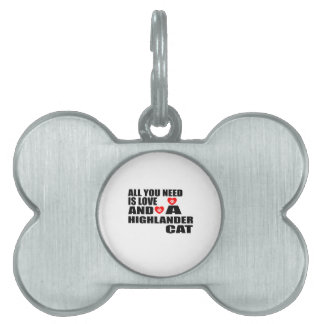 ALL YOU NEED IS LOVE HIGHLANDER CAT DESIGNS PET ID TAG