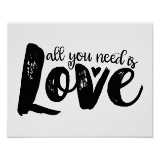 All You Need Is Love Inspirational Quote Art Print