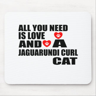 ALL YOU NEED IS LOVE JAGUARUNDI CURL CAT DESIGNS MOUSE PAD