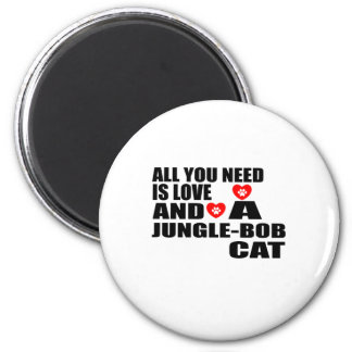 ALL YOU NEED IS LOVE JUNGLE-BOB CAT DESIGNS MAGNET
