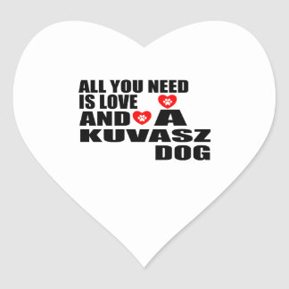 ALL YOU NEED IS LOVE KUVASZ DOGS DESIGNS HEART STICKER