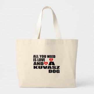 ALL YOU NEED IS LOVE KUVASZ DOGS DESIGNS LARGE TOTE BAG