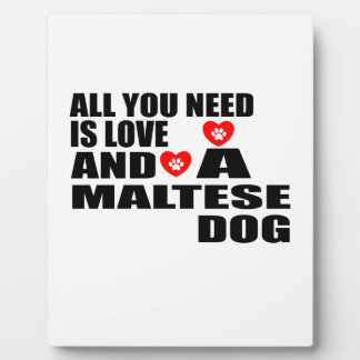 ALL YOU NEED IS LOVE MALTESE DOGS DESIGNS PLAQUE
