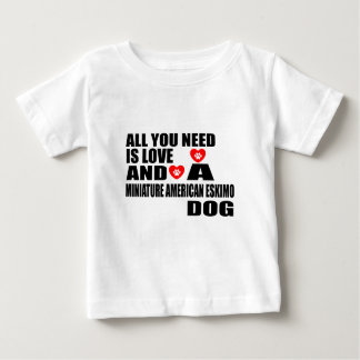 ALL YOU NEED IS LOVE MINIATURE AMERICAN ESKIMO DOG BABY T-Shirt