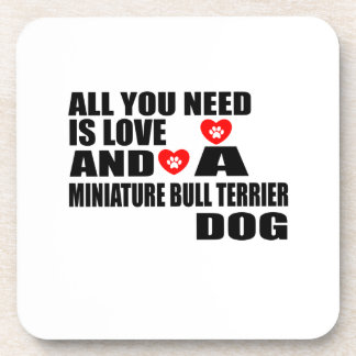 ALL YOU NEED IS LOVE MINIATURE BULL TERRIER DOGS D COASTER