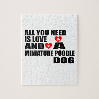 ALL YOU NEED IS LOVE MINIATURE POODLE DOGS DESIGNS JIGSAW PUZZLE