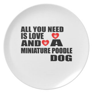 ALL YOU NEED IS LOVE MINIATURE POODLE DOGS DESIGNS PLATE