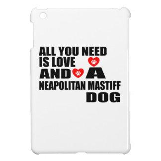 ALL YOU NEED IS LOVE NEAPOLITAN MASTIFF DOGS DESIG CASE FOR THE iPad MINI
