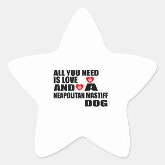 ALL YOU NEED IS LOVE NEAPOLITAN MASTIFF DOGS DESIG STAR STICKER