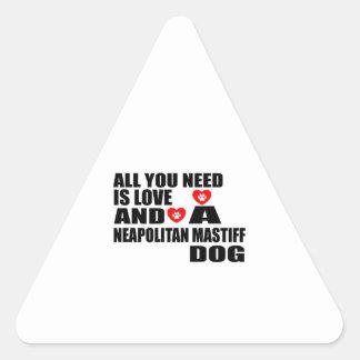 ALL YOU NEED IS LOVE NEAPOLITAN MASTIFF DOGS DESIG TRIANGLE STICKER