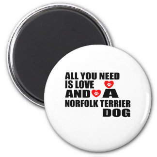 ALL YOU NEED IS LOVE NORFOLK TERRIER DOGS DESIGNS MAGNET