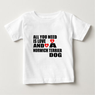 ALL YOU NEED IS LOVE NORWICH TERRIER DOGS DESIGNS BABY T-Shirt