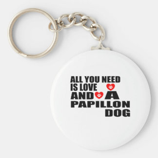 ALL YOU NEED IS LOVE PAPILLON DOGS DESIGNS KEYCHAIN