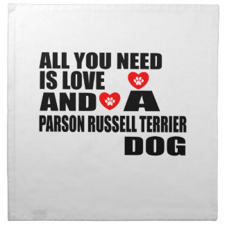 ALL YOU NEED IS LOVE PARSON RUSSELL TERRIER DOGS D NAPKIN