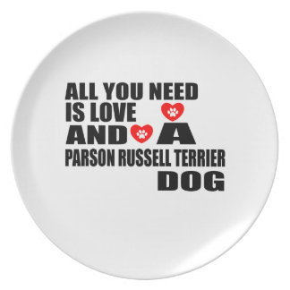 ALL YOU NEED IS LOVE PARSON RUSSELL TERRIER DOGS D PLATE